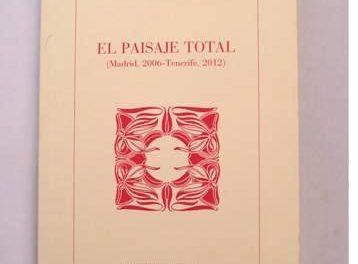 El paisaje total (Madrid, 2006-Tenerife, 2012)