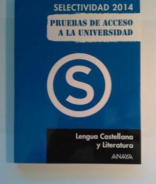 Selectividad 2014. Pruebas de Acceso a la Universidad. Lengua Castellana y Literatura